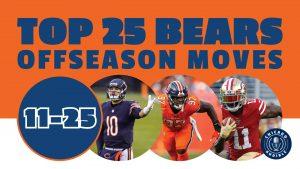 Top 25 Chicago Bears Offseason Moves (11-25)