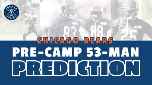 Chicago Bears 53-Man Roster Prediction