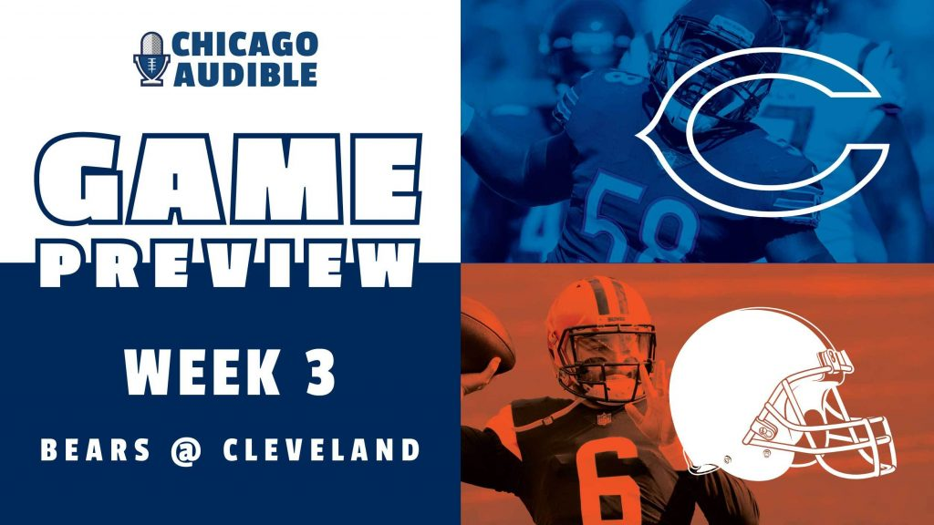Chicago Audible -  Bears Browns Game Preview